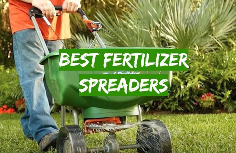 5 Best Fertilizer Spreaders